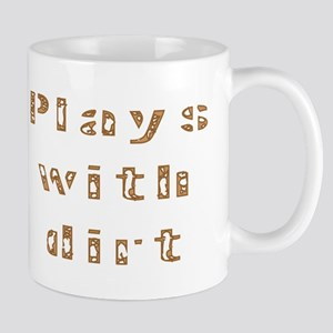 Plays with dirt Mug