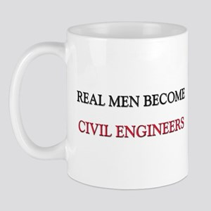 Real Men Become Civil Engineers Mug