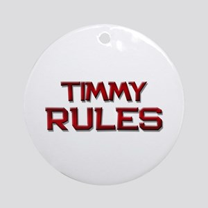 timmy rules Ornament (Round)