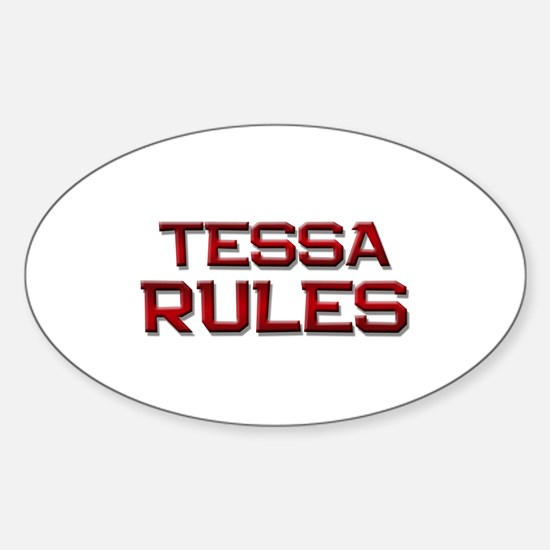 tessa rules Oval Decal