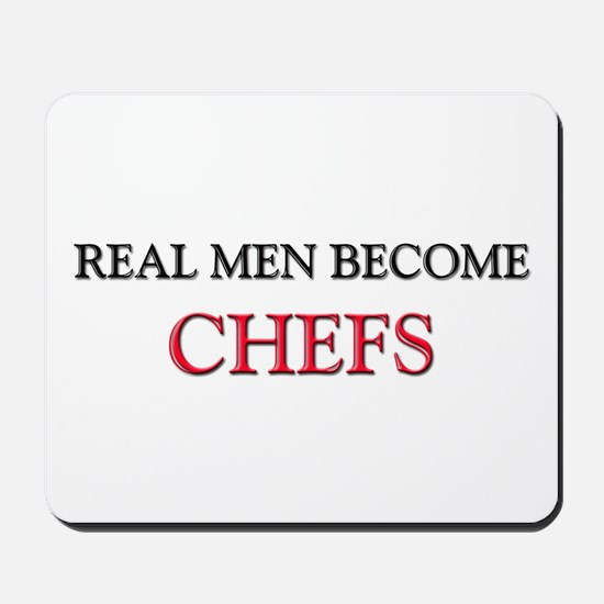 Real Men Become Chefs Mousepad