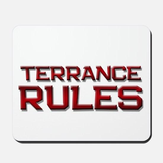 terrance rules Mousepad
