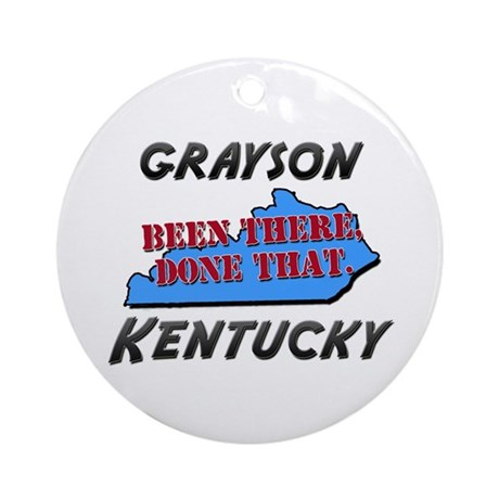 grayson kentucky - been there, done that Ornament