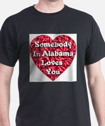 Somebody in Alabama Loves You T-Shirt