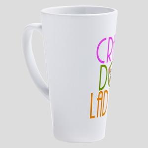 Crazy Dog Lady 17 oz Latte Mug