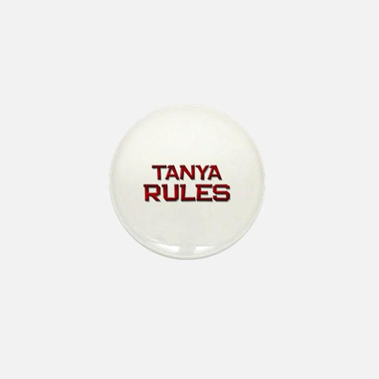 tanya rules Mini Button