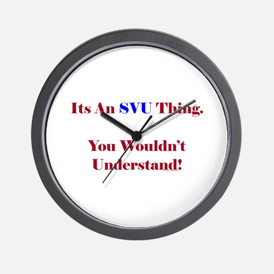SVU Thing - Wouldn't Understand Wall Clock