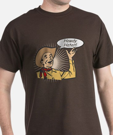 Howdy Hater T-Shirt