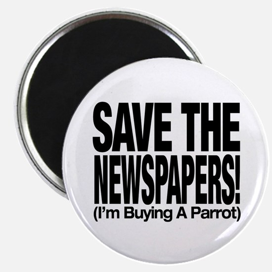 Save The Newspapers! I'm buying a parrot Magnet