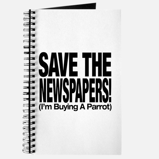 Save The Newspapers! I'm buying a parrot Journal