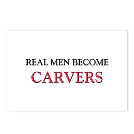 Real Men Become Carvers Postcards (Package of 8)