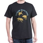 Rescue Dogs Rule Dark T-Shirt
