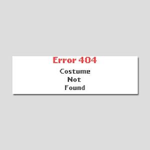 error 404 costume not found Car Magnet 10 x 3