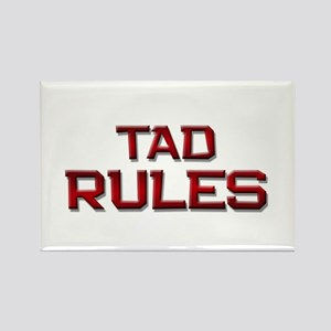 tad rules Rectangle Magnet
