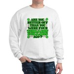 Are you better off? Sweatshirt