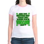 Are you better off? Jr. Ringer T-Shirt