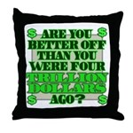 Are you better off? Throw Pillow