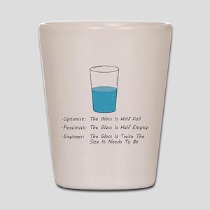 Optimist pessimist engineer Shot Glass