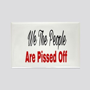 We the people are pissed off Magnets
