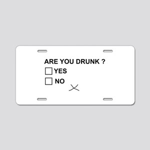 Are you drunk? Aluminum License Plate