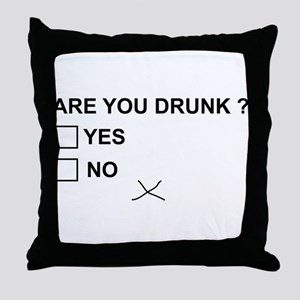 Are you drunk? Throw Pillow