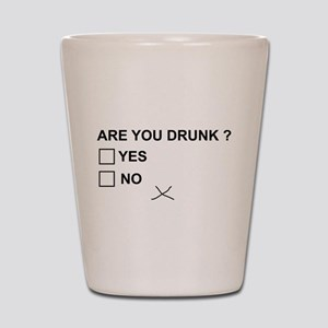 Are you drunk? Shot Glass