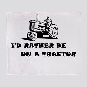 Id rather be on a tractor Throw Blanket