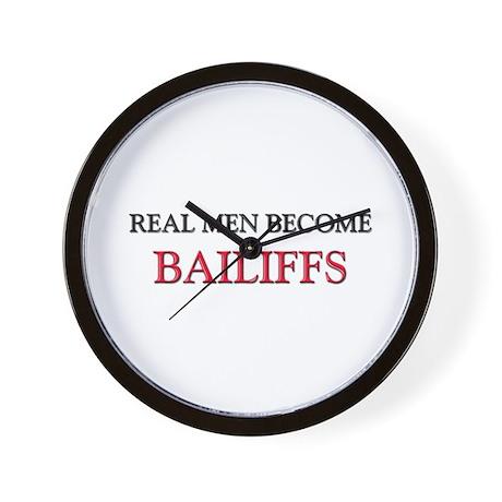 Real Men Become Bailiffs Wall Clock