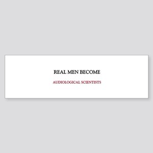 Real Men Become Audiological Scientists Sticker (B