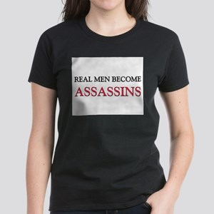 Real Men Become Assassins Women's Dark T-Shirt