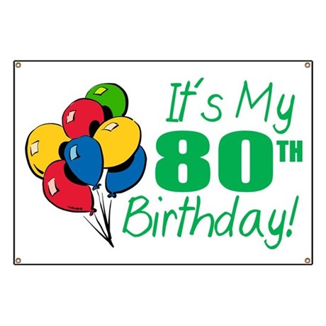 Its My 80th Birthday Balloons Banner By Lushlaundry