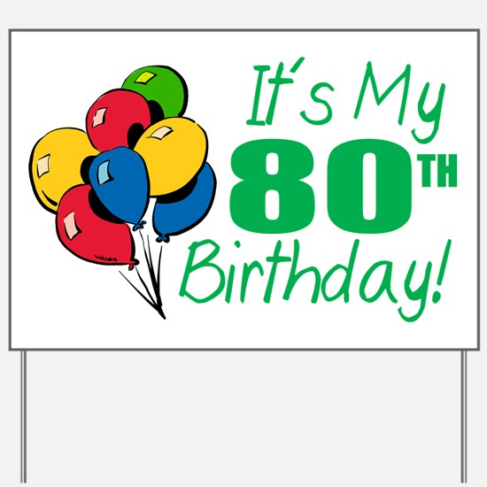 It's My 80th Birthday (Balloons) Yard Sign