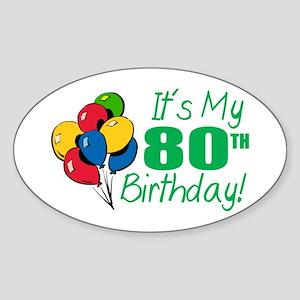 It's My 80th Birthday (Balloons) Oval Sticker
