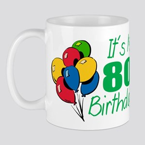 It's My 80th Birthday (Balloons) Mug