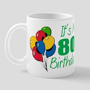 It's My 80th Birthday (Balloons) Mug