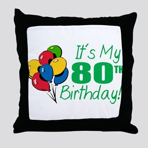 It's My 80th Birthday (Balloons) Throw Pillow