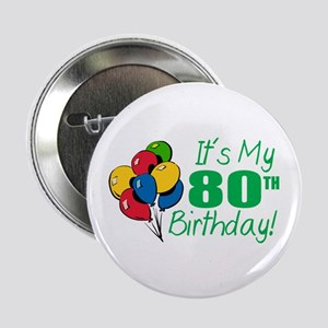 "It's My 80th Birthday (Balloons) 2.25"" Button"