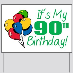 It's My 90th Birthday (Balloons) Yard Sign