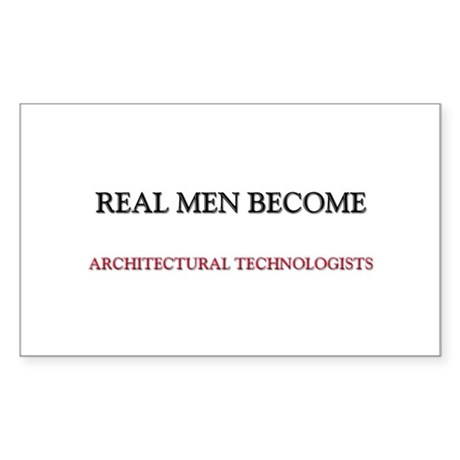 Real Men Become Architectural Technologists Sticke
