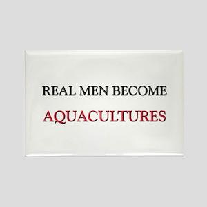 Real Men Become Aquacultures Rectangle Magnet