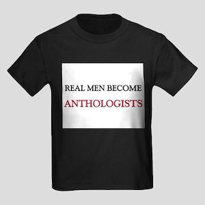 Real Men Become Anthologists Kids Dark T-Shirt