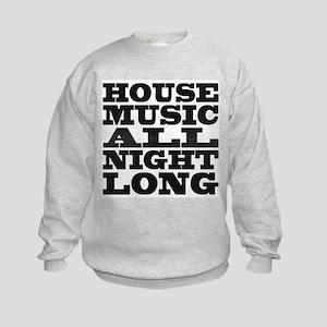 House Music All Night Long Kids Sweatshirt