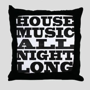 House Music All Night Long Throw Pillow
