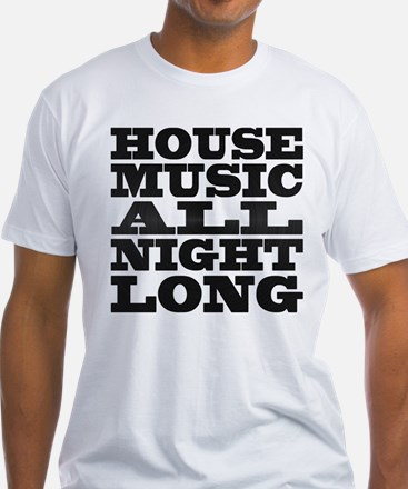 House Music All Night Long Shirt