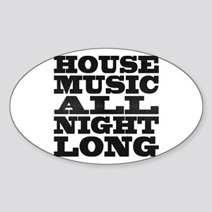 House Music All Night Long Oval Sticker