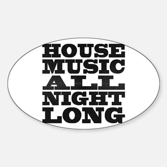 House Music All Night Long Oval Decal