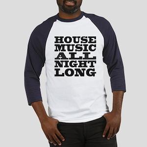 House Music All Night Long Baseball Jersey