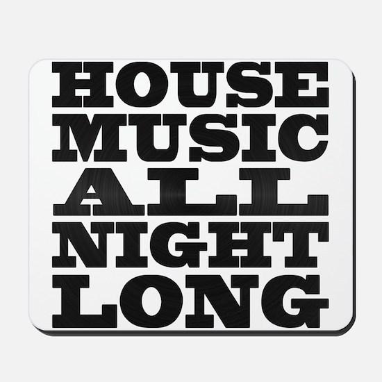 House Music All Night Long Mousepad
