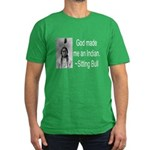 God made me an Indian Men's Fitted T-Shirt (dark)