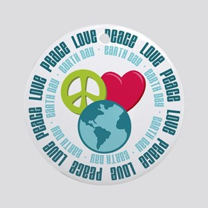 Peace Love Earth Day Ornament (Round)